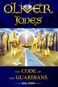 Oliver Jones the Code of the Guardians