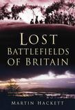 Lost Battlefields of Britain