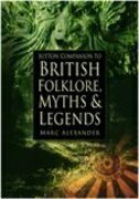 The Sutton Companion to the Folklore, Myths and Customs of Britain