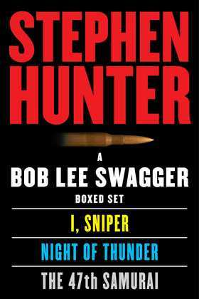 A Bob Lee Swagger eBook Boxed Set: I, Sniper, Night of Thunder, 47th Samurai
