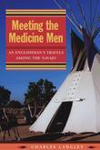 Meeting the Medicine Men: An Englishman's Travels Among the Navajo