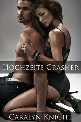 Hochzeits Crasher: Eine Erotische Rache