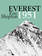 Everest 1951: The Mount Everest Reconnaissance Expedition 1951