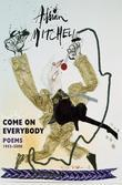 Come On Everybody: Poems 1953-2008