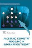 Algebraic Geometry Modeling in Information Theory