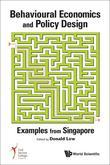 BEHAVIOURAL ECONOMICS AND POLICY DESIGN: EXAMPLES FROM SINGAPORE: Examples from Singapore
