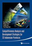 Competitiveness Analysis and Development Strategies for 33 Indonesian Provinces