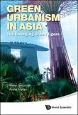 GREEN URBANISM IN ASIA: THE EMERGING GREEN TIGERS: The Emerging Green Tigers