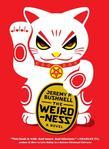The Weirdness: A Novel