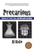 Precarious: Stories of Love, Sex, and Misunderstanding