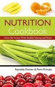 Nutrition Cookbook: Clean the System With Healthy Juicing and Detox