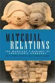 Material Relations: The Marriage Figurines of Prehispanic Honduras