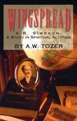 Wingspread: A. B. Simpson: A Study in Spiritual Altitude