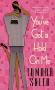 You've Got a Hold On Me