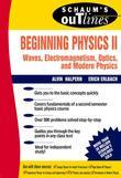 Schaum's Outline of Preparatory Physics II: Electricity and Magnetism, Optics, Modern Physics
