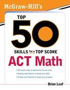 McGraw-Hill's Top 50 Skills for a Top Score: ACT Math: ACT Math