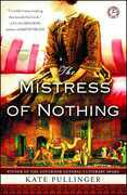 The Mistress of Nothing: A Novel