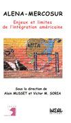 Alena-Mercosur: enjeux et limites de l'intégration américaine