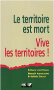 Le territoire est mort, vive les territoires!