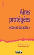 Aires protégées, espaces durables?