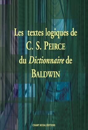 Les textes logiques de C.S. Peirce du Dictionnaire de J.M. Baldwin