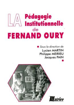 La pédagogie institutionnelle de Fernand Oury