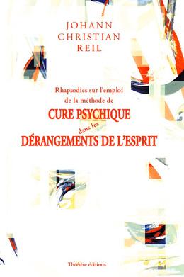 Rhapsodies sur l'emploi de la méthode de cure psychique dans les dérangements de l'esprit