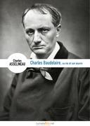 Charles Baudelaire, sa vie, son œuvre