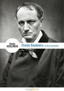 Charles Baudelaire, sa vie, son œuvre