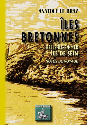 Îles bretonnes, Belle-Île-en-mer - Île de Sein