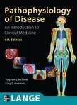Pathophysiology of Disease An Introduction to Clinical Medicine, Sixth Edition
