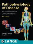 Pathophysiology of Disease An Introduction to Clinical Medicine, Sixth Edition