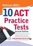 McGraw-Hill's 10 ACT Practice Tests, Second Edition