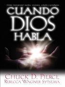 Cuando Dios habla: Cómo interpretar sueños, visiones, señales y prodigios