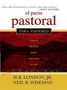 El Pacto Pastoral: Cómo la gracia puede transformar su vida