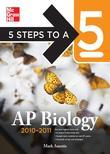 5 Steps to a 5 AP Biology, 2010-2011 Edition