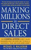 Making Millions in Direct Sales: The 8 Essential Activities Direct Sales Managers Must Do Every Day to Build a Successful Team and Earn More Money: Th