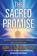 The Sacred Promise: How Science Is Discovering Spirit's Collaboration with Us in Our Daily Lives