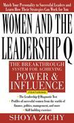 Women and the Leadership Q: Revealing the Four Paths to Influence and Power: Revealing the Four Paths to Influence and Power