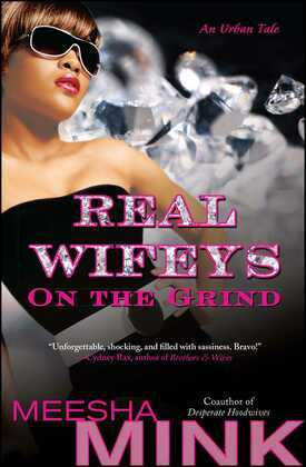 Real Wifeys: On the Grind: An Urban Tale