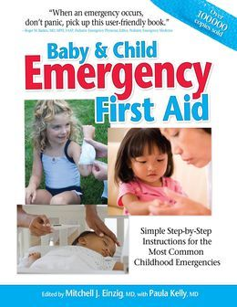 Baby &amp; Child Emergency First Aid: Simple Step-By-Step Instructions for the Most Common Childhood Emergencies