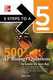 5 Steps to a 5 500 AP Biology Questions to Know by Test Day