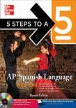 5 Steps to a 5 AP Spanish Language with MP3 Disk, 2012-2013 Edition