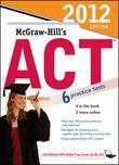 McGraw-Hill's ACT , 2012 Edition [With CDROM]
