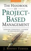 The Handbook of Project-based Management: Leading Strategic Change in Organizations