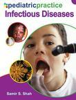 Pediatric Practice: Infectious Diseases: Infectious Diseases