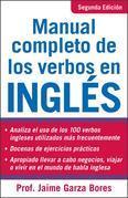 Manual Completo de Los Verbos En Ingles: Complete Manual of English Verbs, Second Edition