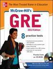 McGraw-Hill's GRE, 2013 Edition