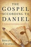 Gospel according to Daniel, The: A Christ-Centered Approach