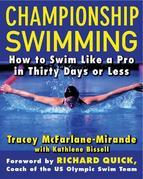 Championship Swimming: How to Improve Your Technique and Swim Faster in 30 Days or Less